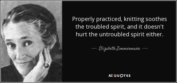 quote-properly-practiced-knitting-soothes-the-troubled-spirit-and-it-doesn-t-hurt-the-untroubled-elizabeth-zimmermann-40-91-71